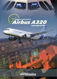 Airbus A320 Emergencies【電子書籍】[ Facundo Conforti ]