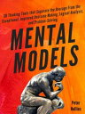 Mental Models30 Thinking Tools that Separate the Average From the Exceptional. I...