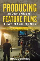 Producing Independent Feature Films That Make Money