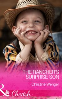 TheRancher'sSurpriseSon(Mills&BoonCherish)(GoldBuckleCowboys,Book4)