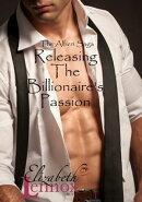 Releasing the Billionaire's Passion
