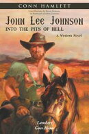 John Lee Johnson: into the Pits of Hell