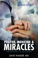 Prayer, Medicine and Miracles