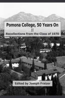 Pomona College, 50 Years On: Recollections from the Class of 1970