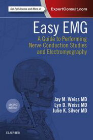 Easy EMG E-BookA Guide to Performing Nerve Conduction Studies and Electromyography【電子書籍】[ Lyn D Weiss, MD ]
