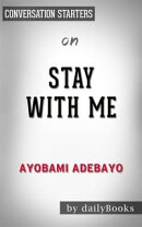 Stay with Me: A novel by Ayobami Adebayo | Conversation Starters