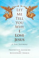 Let Me Tell You Why I Love Jesus