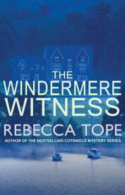 The Windermere Witness【電子書籍】[ Rebecca Tope ]