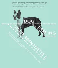 Sister Bernadette's Barking DogThe Quirky History and Lost Art of Diagramming Sentences【電子書籍】[ Kitty Burns Florey ]