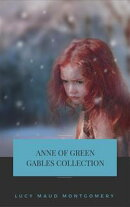 Anne of Green Gables Collection: Anne of Green Gables, Anne of the Island, and More Anne Shirley Books (Gables Classics)