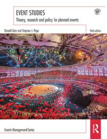 Event StudiesTheory, research and policy for planned events【電子書籍】[ Donald Getz ]