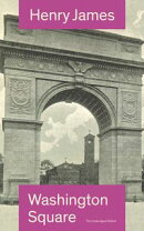 Washington Square (The Unabridged Edition)