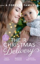 A Forever Family: Their Christmas Delivery: Her Festive Doorstep Baby / Meant-To-Be Family / The Child Who Rescued Christmas (Mills & Boon M&B)