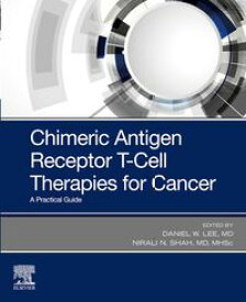 Chimeric Antigen Receptor T-Cell Therapies for Cancer E-BookA Practical Guide【電子書籍】