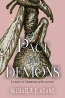 A Pact with Demons (Vol. 2): Lords of Mirrors and Shadows