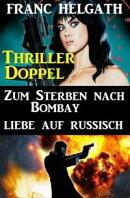 Thriller Doppel: Zum Sterben nach Bombay/Liebe auf Russisch