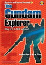 The Gundam Explorer: Wing, First, G, Seed and More!【電子書籍】[ DH Publishing ]