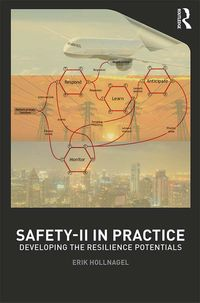 Safety-II in PracticeDeveloping the Resilience Potentials【電子書籍】[ Erik Hollnagel ]