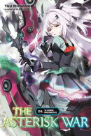 The Asterisk War, Vol. 6 (light novel)