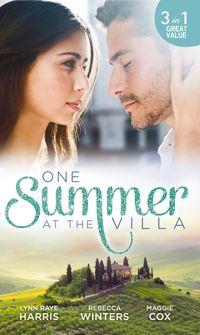 One Summer at The Villa: The Prince's Royal Concubine / Her Italian Soldier / A Devilishly Dark Deal (Mills & Boon M&B)【電子書籍】[ Lynn Raye Harris ]