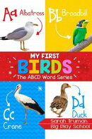 My First Birds - The ABCD Word Series