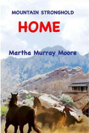 Mountain Stronghold: Home Mountain Stronghold, #3【電子書籍】[ Martha Murray Moore ]