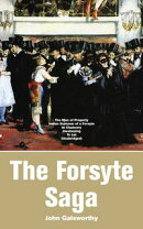 The Forsyte Saga: The Man of Property, Indian Summer of a Forsyte, In Chancery, Awakening, To Let (Unabridge…