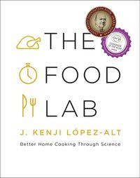 The Food Lab: Better Home Cooking Through Science【電子書籍】[ J. Kenji L?pez-Alt ]