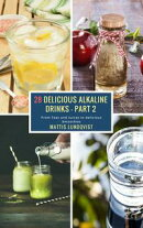 28 Delicious Alkaline Drinks - Part 2
