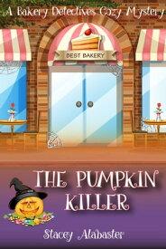 The Pumpkin Killer【電子書籍】[ Stacey Alabaster ]