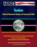 Sudan: Federal Research Study and Country Profile with Comprehensive Information, History, and Analysis - Po…