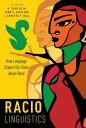 RaciolinguisticsHow Language Shapes Our Ideas About Race【電子書籍】