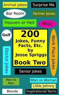 200 Jokes, Funny Facts, Etc.:Book Two【電子書籍】[ Jesse Spriggs ]