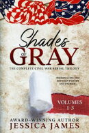 Shades of Gray: Complete Civil War Serial Trilogy (Vol 1-3) An Epic Southern America Love Story