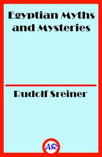 Egyptian Myths and Mysteries【電子書籍】[ Rudolf Sreiner ]