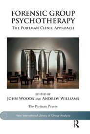 Forensic Group PsychotherapyThe Portman Clinic Approach【電子書籍】