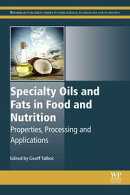 Specialty Oils and Fats in Food and Nutrition