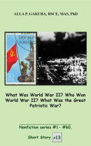 What Was World War II? Who Won World War II? What Was the Great Patriotic War?