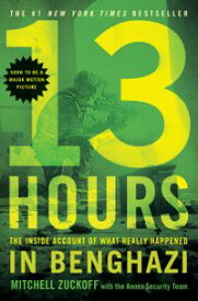 13 Hours The Inside Account of What Really Happened In Benghazi【電子書籍】[ Mitchell Zuckoff ]
