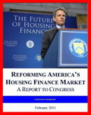 2011 Fannie Mae and Freddie Mac Report: Reforming America's Housing Finance Market and Fixing the Mortgage M…