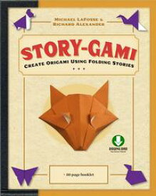Story-gami Kit EbookCreate Origami Using Folding Stories: Origami Book with 18 Fun Projects and Downloadable Video Instructions【電子書籍】[ Michael G. LaFosse ]