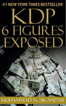 KDP 6 Figures Exposed: Step-by-Step Stupidly Easy Course on How to Make Six Figures Through Amazon Kindle Pu…
