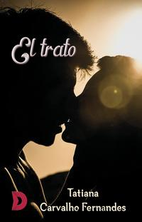 El trato【電子書籍】[ Tatiana Carvalho Fernandes ]