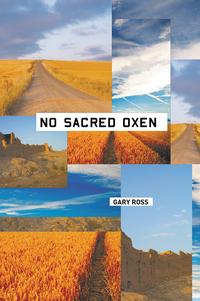 No Sacred Oxen【電子書籍】[ Gary Ross ]