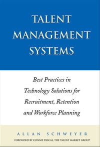 TalentManagementSystemsBestPracticesinTechnologySolutionsforRecruitment,RetentionandWorkforcePlanning