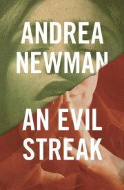 An Evil Streak【電子書籍】[ Andrea Newman ]