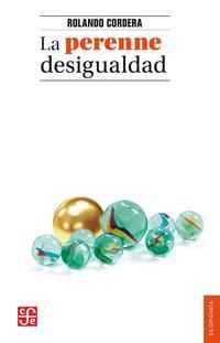 La perenne desigualdad【電子書籍】[ Rolando Cordera Campos ]