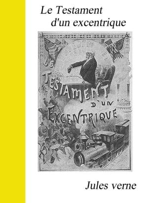 Le Testament d'un excentrique【電子書籍】[ Jules Verne ]