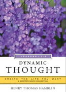 Dynamic Thought, Lessons 1-4: Create the Life You Want, A Hampton Roads Collection