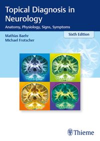 Topical Diagnosis in NeurologyAnatomy, Physiology, Signs, Symptoms【電子書籍】[ Mathias Baehr ]